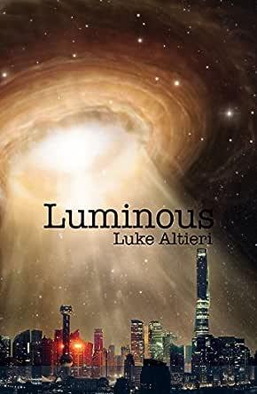 Luminous (English Edition) eBook: Altieri, Luke : Amazon.es ...