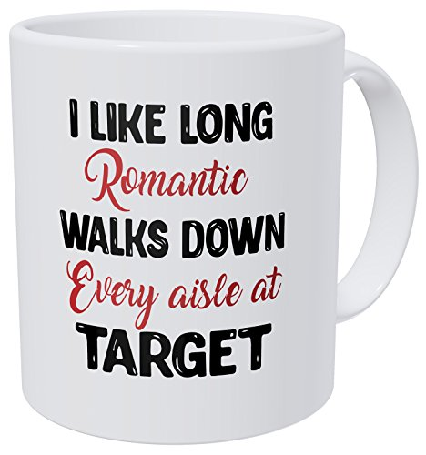 (Wampumtuk I Like Long Romantic Walks Down Every Aisle At Target 11 Ounces Funny Coffee Mug)