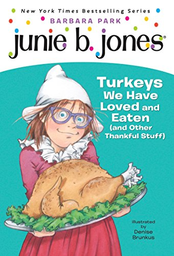 Junie B. Jones #28: Turkeys We Have Loved and Eaten (and Other Thankful ()