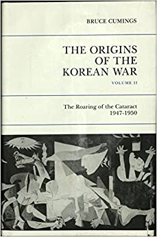 The Origins of the Korean War: Volume II: The Roaring of the Cataract, 1947-1950