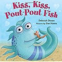 Kiss, Kiss, Pout-Pout Fish (A Pout-Pout Fish Mini Adventure (6))