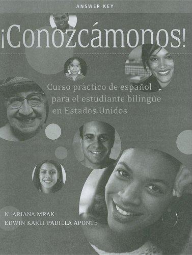 Answer Key for Conozcámonos!: Curso práctico de espanol para el estudiante bilingüe en los Estados Unidos