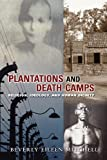 Plantations and Death Camp: Religion, Ideology, and Human Dignity (Innovations:African American Religious Thought)