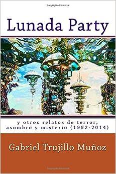 Book Lunada Party y otros relatos de terror, asombro y misterio (1992-2014)