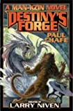img - for Destiny's Forge: A Man-Kzin Wars Novel by Chafe, Paul (September 25, 2007) Mass Market Paperback book / textbook / text book