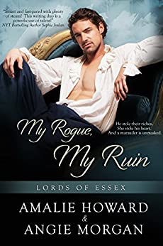 My Rogue, My Ruin (Lords of Essex) by [Howard, Amalie, Morgan, Angie]