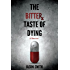 The Bitter Taste of Dying: A Memoir