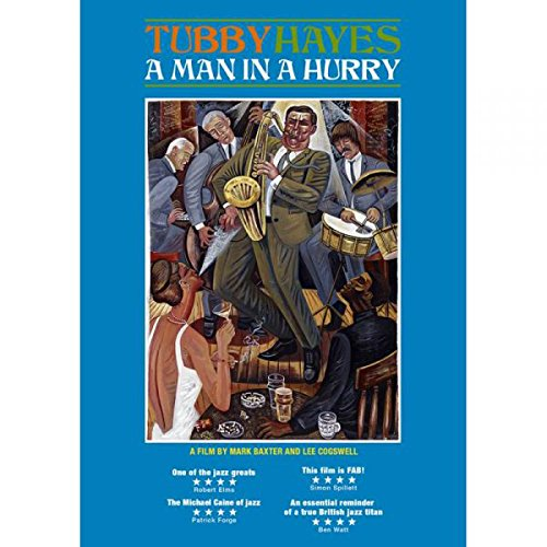 Tubby Hayes: Man in a Hurry