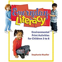 Everyday Literacy: Environmental Print Activities for Children 3 to 8