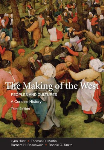 The Making of the West: A Concise History, Combined Version (Volumes I & II): Peoples and Cultures (Making of the We