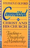 Committed to Christ and His Church, Olford, Stephen F., 0801067170