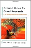 Ground Rules for Good Research: A 10 Point Guide for Social Researchers