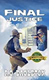 "Final Justice: The Guns of Western Justice: A Western Adventure From The Author Of ""Jake's Justice: The Exploits Of Jake Slade"""
