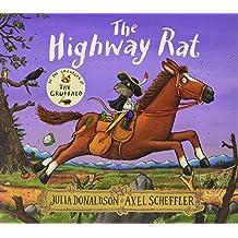 The Highway Rat [Paperback] [Jul 07, 2016] Julia Donaldson (author), Axel Scheffler (illustrator)