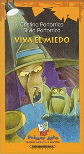 Viva el Miedo (Primer Acto: Teatro Infantil y Juvenil) (Spanish Edition): Silvia Portorrico: 9789583003226: Amazon.com: Books