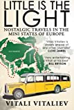 Little is the Light: Nostalgic travels in the mini-states of Europe