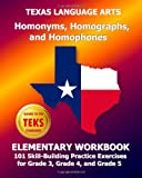 Texas Language Arts Homonyms, Homographs, and Homophones Elementary Workbook, Test Master Press, 149370236X