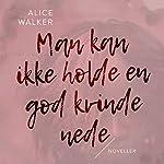 Man kan ikke holde en god kvinde nede | Alice Walker