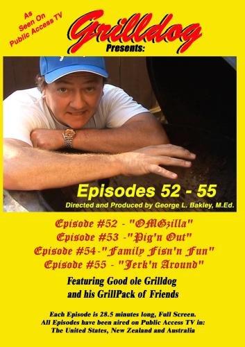 Grilldog Presents: Episodes 52-55 (Grill Ca)