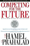 img - for Competing for the Future 1st edition by Hamel, Gary, Prahalad, C. K. (1994) Hardcover book / textbook / text book