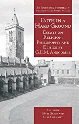 Faith in a Hard Ground (St Andrews Studies in Philosophy and Public Affairs)