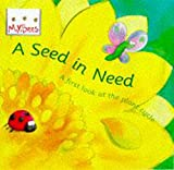 img - for Mybees: A Seed In Need: A first look at the plant cycle (Little Bees) book / textbook / text book