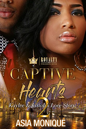 Captive Hearts 2: Kaylee and Jasiah's Love Story