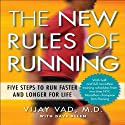 The New Rules of Running: Five Steps to Run Faster and Longer for Life Audiobook by Vijay Vad, David Allen Narrated by Steven Menasche