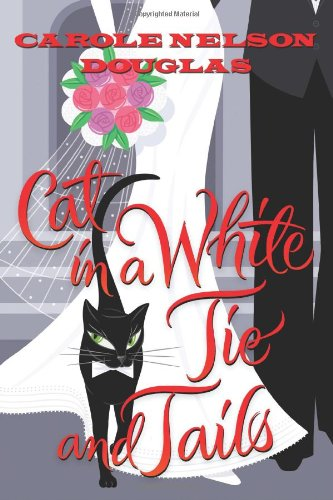 Cat in a White Tie and Tails: A Midnight Louie Mystery (Midnight Louie - Dream White Cat In