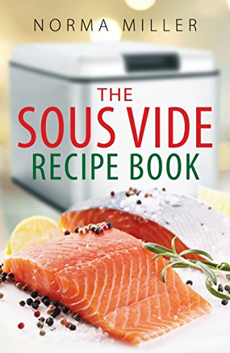 Sous Vide Recipe Book by Norma Miller