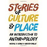 Stories of Culture and Place: An Introduction to Anthropology by Michael G. Kenny (2014-11-20)