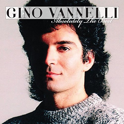 Absolutely The Best (Gino Vannelli The Best Of Gino Vannelli)