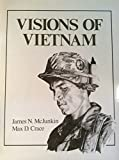 Visions of Vietnam, Max D. Crace and James N. McJunkin, 0891411755