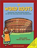 Word Roots: Learning the Building Blocks of Better Spelling & Vocabulary, Level B, Book 1