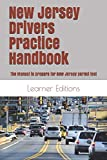 New Jersey Drivers Practice Handbook: The Manual to prepare for New Jersey permit test - More than 300 Questions and Answers