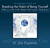 Introduction to Breaking the Habit of Being Yourself