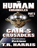 Cain's Crusaders: (The Human Chronicles Saga Book #6)