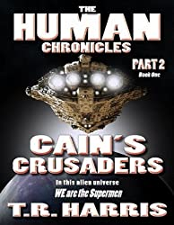 Cain's Crusaders: (The Human Chronicles Saga Book #6)