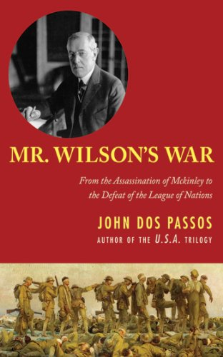 Mr. Wilson's War: From the Assassination of McKinley to the Defeat of the League of Nations cover