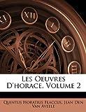 Les Oeuvres D'Horace, Horace and Jean Den Van Aveele, 1148937439