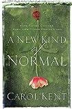 A New Kind of Normal, Carol Kent, 0849919177
