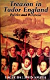 Treason in Tudor England, Lacey B. Smith, 0691054630