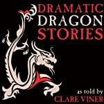 Dramatic Dragon Stories | Clare Viner