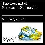 The Lost Art of Economic Statecraft | Robert D. Blackwill,Jennifer M. Harris