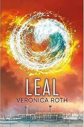 Leal (Trilogía Divergente nº 3) eBook: Roth, Veronica