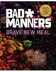 Brave New Meal: Fresh as F*ck Food for Every Table