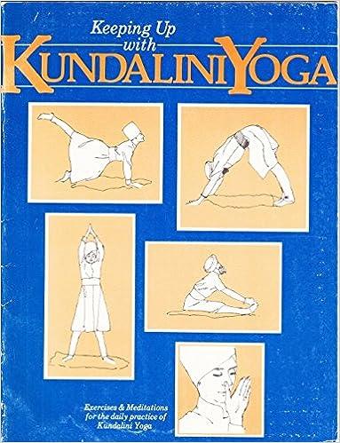 Keeping up with kundalini yoga exercises and meditations for the keeping up with kundalini yoga exercises and meditations for the daily practice of kundalini yoga first edition edition fandeluxe Choice Image