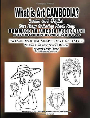 Download What is Art CAMBODIA? Learn Art Styles the Easy Coloring Book Way HOMMAGE TO AMEDEO MODIGLIANI IN THE NEWS AUCTION PRICES OVER $170,000,000! wow: ... Color? Series + Review by Artist Grace Divine pdf