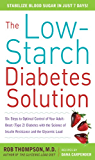 The Low-Starch Diabetes Solution: Six Steps to Optimal Control of Your Adult-Onset (Type 2) Diabetes: Six Steps to Optimal Control of Your Adult-Onset (Type 2) Diabetes