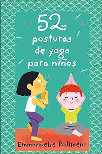 52 Posturas De Yoga Para Ninos Baraja Amazon Es Polimeni Emmanuelle Luthringer Melisande Libros